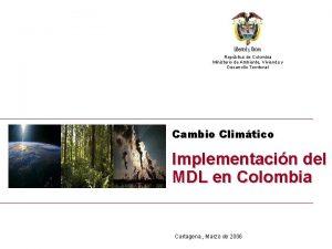 Implementacin del MDL en Colombia Repblica de Colombia