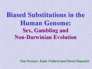 Biased Substitutions in the Human Genome Sex Gambling