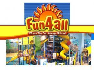 Fun 4 All Structure of Fun 4 All