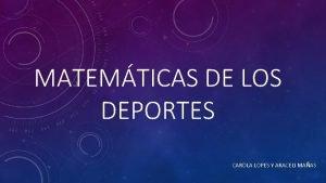 MATEMTICAS DE LOS DEPORTES CAROLA LOPES Y ARACELI