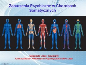 Zaburzenia Psychiczne w Chorobach Somatycznych Magorzata Urban Kowalczyk