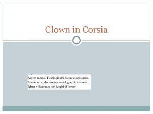 Clown in Corsia IL DOLORE Il dolore unesperienza