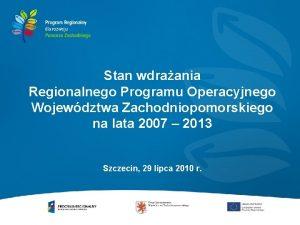 Stan wdraania Regionalnego Programu Operacyjnego Wojewdztwa Zachodniopomorskiego na
