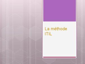 La mthode ITIL plan Introduction Cest quoi ITIL