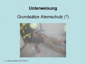 Unterweisung Grundstze Atemschutz vorgeschrieben nach FWDV 7 Fr