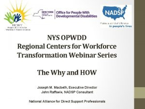 NYS OPWDD Regional Centers for Workforce Transformation Webinar