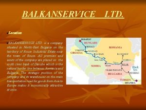 BALKANSERVICE LTD Location n BALKANSERVICE LTD is a