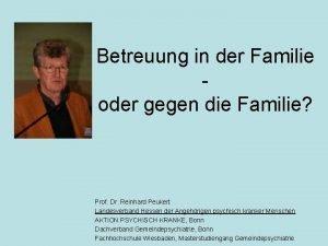 Betreuung in der Familie oder gegen die Familie