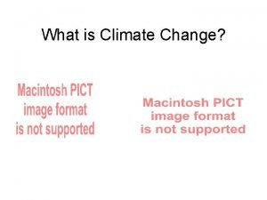 What is Climate Change What is Climate Change