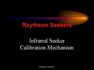 Raytheon Seekers Infrared Seeker Calibration Mechanism Raytheon Seekers