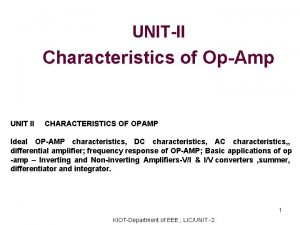 UNITII Characteristics of OpAmp UNIT II CHARACTERISTICS OF