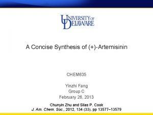 A Concise Synthesis of Artemisinin CHEM 635 Yinzhi