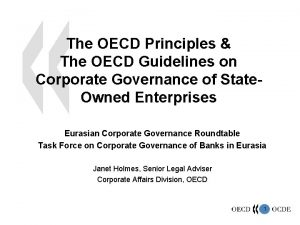 The OECD Principles The OECD Guidelines on Corporate