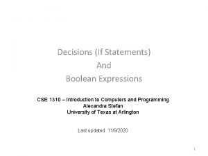 Decisions If Statements And Boolean Expressions CSE 1310