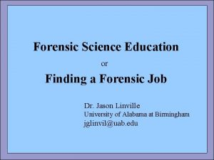 Forensic Science Education or Finding a Forensic Job