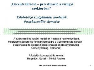 Decentralizci privatizci a vzgyi szektorban Klnbz szolgltatsi modellek