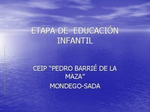 ETAPA DE EDUCACIN INFANTIL CEIP PEDRO BARRI DE