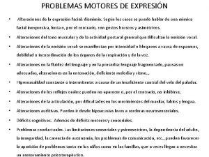 PROBLEMAS MOTORES DE EXPRESIN Alteraciones de la expresin