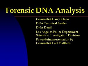 Forensic DNA Analysis Criminalist Harry Klann DNA Technical