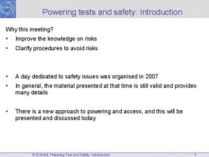 Powering tests and safety Introduction Why this meeting