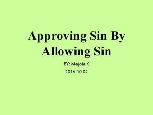 Approving Sin By Allowing Sin BY Majola K