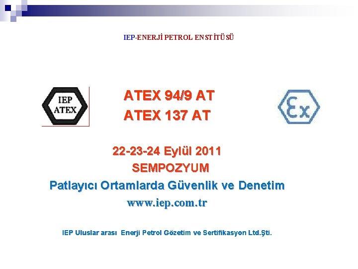 IEPENERJ PETROL ENSTTS ATEX 949 AT ATEX 137