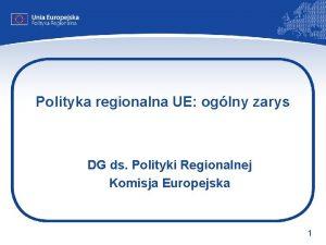 Polityka regionalna UE oglny zarys DG ds Polityki