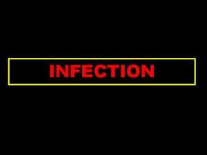 INFECTION INTRODUCTION Intact dentition periodontal structures and oral