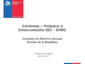 Cardones Polpaico e Interconexin SIC SING Comisin de