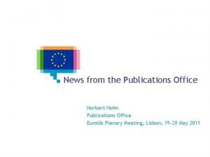 News from the Publications Office Norbert Hohn Publications