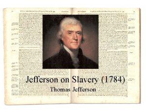 Jefferson on Slavery 1784 Thomas Jefferson Who is