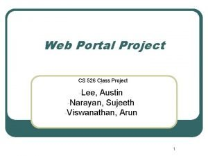 Web Portal Project CS 526 Class Project Lee
