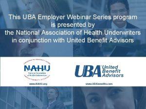 This UBA Employer Webinar Series program is presented