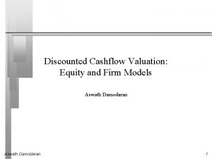 Discounted Cashflow Valuation Equity and Firm Models Aswath