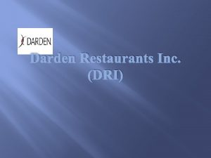 Darden Restaurants Inc DRI Darden Restaurants Inc DRI
