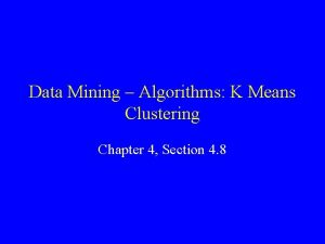 Data Mining Algorithms K Means Clustering Chapter 4