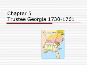 Chapter 5 Trustee Georgia 1730 1761 SS 8