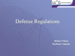 Defense Regulations Richard Vinton Raytheon Company Defense Regulations