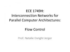 ECE 1749 H Interconnection Networks for Parallel Computer