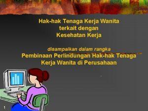 Hakhak Tenaga Kerja Wanita terkait dengan Kesehatan Kerja