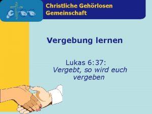 Christliche Gehrlosen Gemeinschaft Vergebung lernen Lukas 6 37