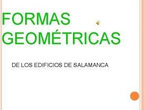 FORMAS GEOMTRICAS DE LOS EDIFICIOS DE SALAMANCA FORMAS