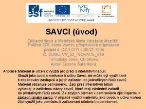 SAVCI vod Zkladn kola a Matesk kola Valask