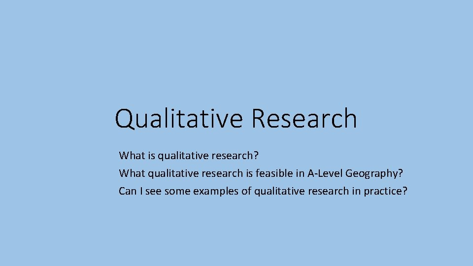 Qualitative Research What is qualitative research What qualitative