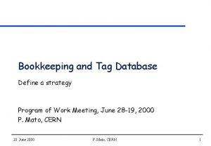 Bookkeeping and Tag Database Define a strategy Program