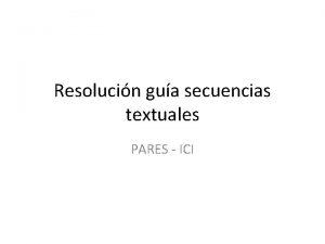 Resolucin gua secuencias textuales PARES ICI Resolucin ejercicio