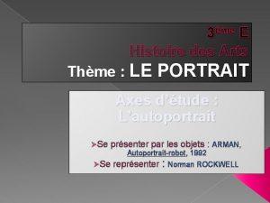 3me E Histoire des Arts Thme LE PORTRAIT