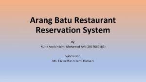 Arang Batu Restaurant Reservation System By Nurin Asyikin
