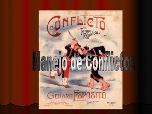 Qu es el Conflicto Qu es el Conflicto