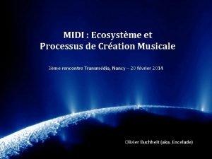 MIDI Ecosystme et Processus de Cration Musicale 3me